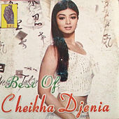 Best Of Cheikha Djenia by Cheikha Djenia
