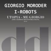 Utopia - Me Giorgio (The I-Robots Reconstructions) by I-Robots