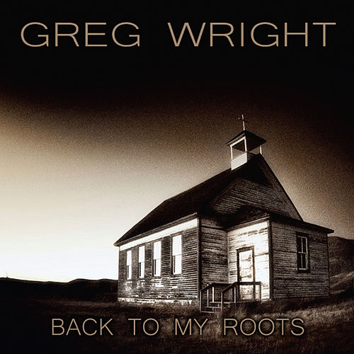Back to My Roots by Greg Wright