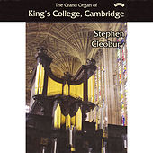 The Grand Organ of King's College, Cambridge by Stephen Cleobury