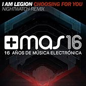 Choosing for You (Nightwatch Remix) de I Am Legion