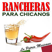 Rancheras para Chicanos. La Patria Mexicana by Various Artists