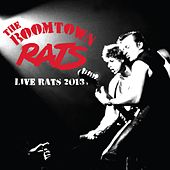 Live Rats 2013 at the London Roundhouse von The Boomtown Rats