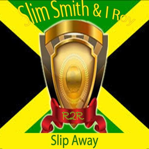Slip Away by I-Roy