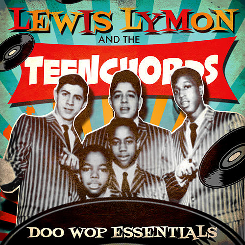 Doo Wop Essentials by Lewis Lymon & The Teenchords