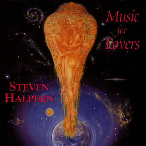 Music For Lovers by Steven Halpern