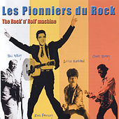 Les pionniers du rock: The Rock 'N' Roll Machine von Various Artists