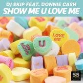 Show Me U Love Me (Part 2) de DJ Skip