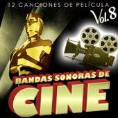Bandas Sonoras de Cine Vol. 8. 12 Canciones de Película by Various Artists