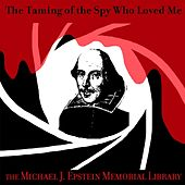 The Taming of the Spy Who Loved Me by The Michael J. Epstein Memorial Library