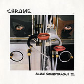 Alien Soundtracks II by Chrome