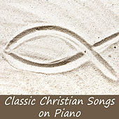 Classic Christian Songs on Piano by The O'Neill Brothers Group