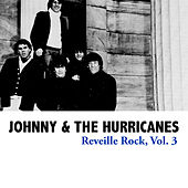 Reveille Rock, Vol. 3 de Johnny & The Hurricanes
