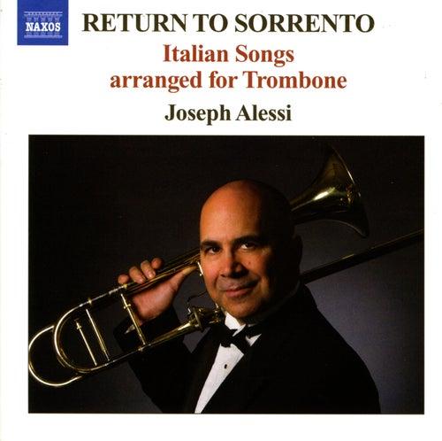 RETURN TO SORRENTO - Italian Songs arranged for Trombone by Joseph Alessi