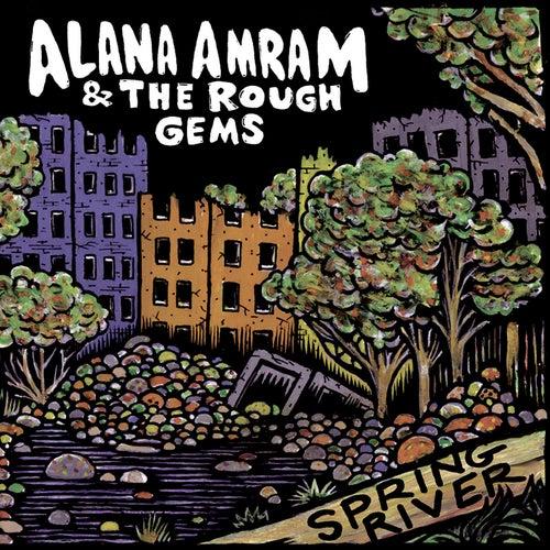Spring River by Alana Amram and the Rough Gems
