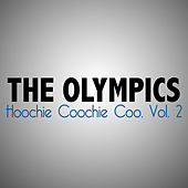 Hoochie Coochie Coo, Vol. 2 by The Olympics