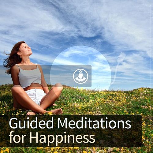 Guided Meditation for Happiness by Guided Meditation