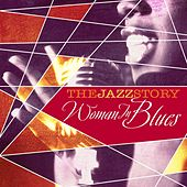 The Jazz Story - Woman in Blues by Various Artists