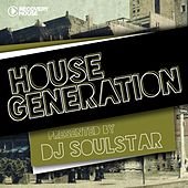 House Generation Presented By DJ Soulstar by Various Artists