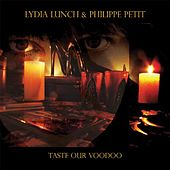Taste Our Voodoo de Lydia Lunch