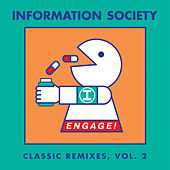 Engage! Classic Remixes, Vol. 2 by Information Society