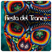 Fiesta Del Trance by Various Artists