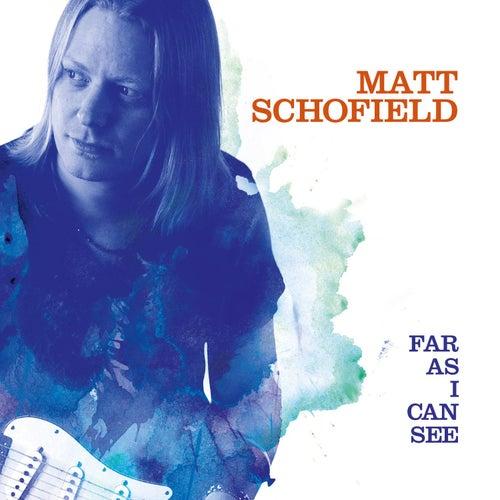 Far As I Can See by Matt Schofield