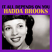It All Depends on You by Hadda Brooks