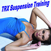 Trx Suspension Training by Various Artists