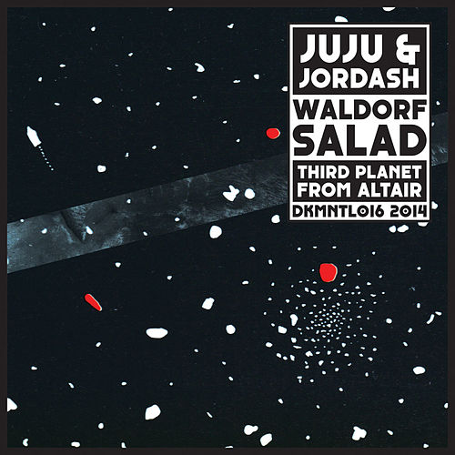 Waldorf Salad/Third Planet from Altair by Juju & Jordash