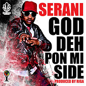 God Deh Pon Mi Side by Serani