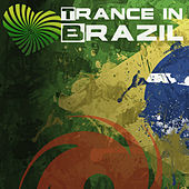 Trance In Brazil by Various Artists