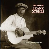The Best Of Frank Stokes by Frank Stokes