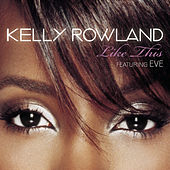 Like This by Kelly Rowland