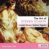 The Art Of Steven Staryk � Handel, Mozart, Brahms, Paganini by Steven Staryk