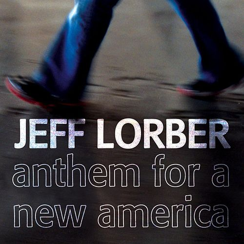 Anthem For A New America by Jeff Lorber