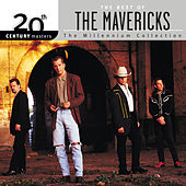 20th Century Masters: The Millennium Collection: Best of The Mavericks by The Mavericks