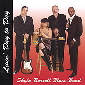Livin' Day To Day by Skyla Burrell Blues Band