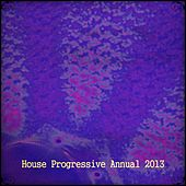 House Progressive Annual 2013 (Top 40 Tracks) by Various Artists