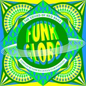 Funk Globo: The Sound of Neo Baile (Compiled By Funk na Caixa & Club Popozuda) de Various Artists