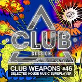Club Session Pres. Club Weapons No. 46 by Various Artists