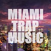 Miami Trap Music by Various Artists