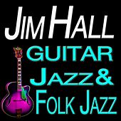 Guitar Jazz & Folk Jazz (Original Artist Original Songs) by Jim Hall