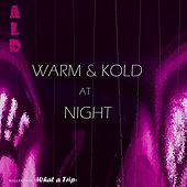 Warm & Kold At Night (Kollektion