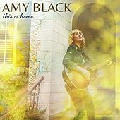 This Is Home by Amy Black