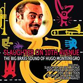 Slaughter on 10th Avenue: The Big Brass Sound of Hugo Montenegro by Hugo Montenegro