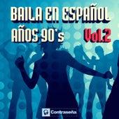 Baila en Español Años 90's Vol.2 de Various Artists