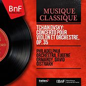 Tchaikovsky: Concerto pour violon et orchestre, Op. 35 (Stereo Version) by Philadelphia Orchestra