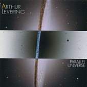 Arthur Levering: Parallel Universe by Various Artists