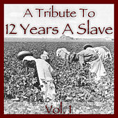 A Tribute to 12 Years a Slave Vol. 1 by Various Artists